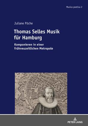 Thomas Selles Musik für Hamburg von Pöche,  Juliane