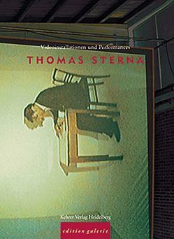Thomas Sterna – Videoinstallationen und Performances von Cohen,  Mitch, Greulich,  Andreas, Sterna,  Thomas, Ziegenfuss,  Horst