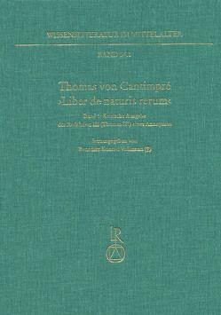 Thomas von Cantimpré ›Liber de naturis rerum‹ von Deus,  Janine, Vollmann (†),  Benedikt Konrad, Weigand,  Rudolf Kilian