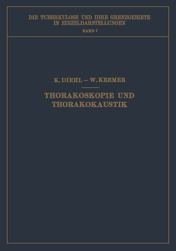 Thorakoskopie und Thorakokaustik von Diehl,  Karl, Kremer,  Wilhelm