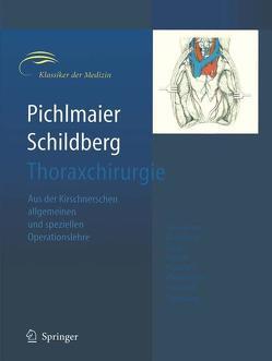 Thoraxchirurgie von Pichlmaier,  H., Schildberg,  F.W.