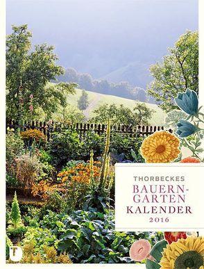 Thorbeckes Bauerngarten-Kalender 2016
