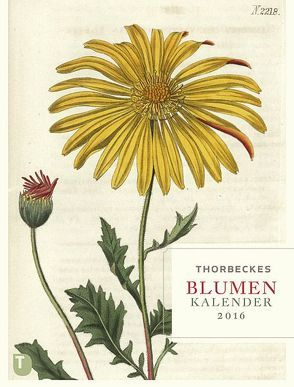 Thorbeckes Blumen-Kalender 2016