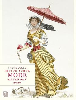 Thorbeckes historischer Mode-Kalender 2020 von Hauschild,  Stephanie