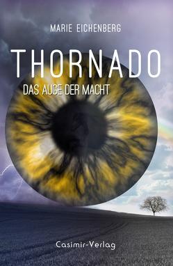Thornado – Das Auge der Macht von Eichenberg,  Marie