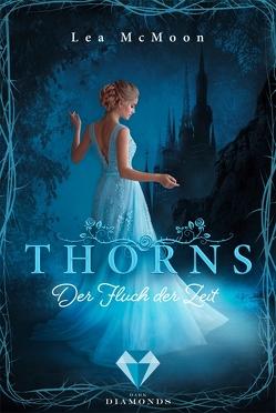 Thorns. Der Fluch der Zeit von McMoon,  Lea