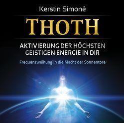 Thoth – Aktivierung der höchsten geistigen Energie in dir von Reimann,  Michael, Simoné,  Kerstin