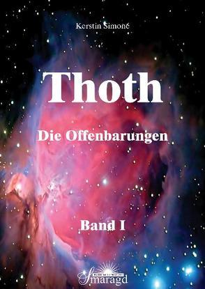 Thoth – Die Offenbarungen. Band 1 von Simoné,  Kerstin