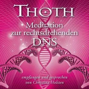Thoth – Meditation zur rechtsdrehenden DNS von Holsten,  Christina, Thoth