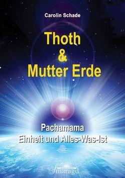 Thoth & Mutter Erde von Schade,  Carolin