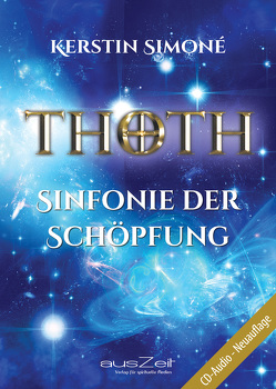 Thoth – Sinfonie der Schöpfung von Simoné,  Kerstin