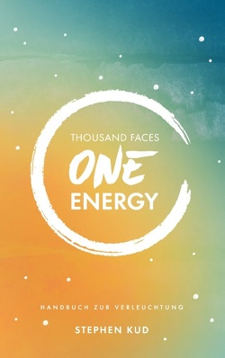 Thousand Faces – One Energy von Kud,  Stephen