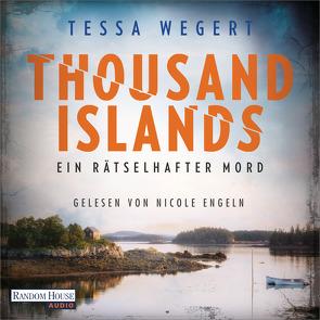 Thousand Islands – Ein rätselhafter Mord von Engeln,  Nicole, Kreutzer,  Anke, Wegert,  Tessa