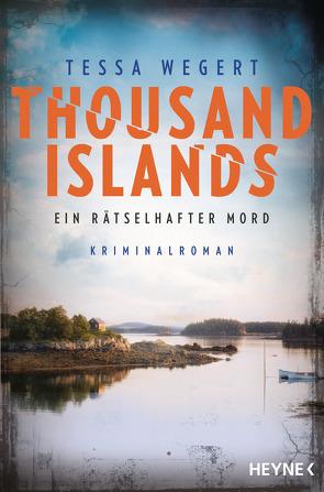 Thousand Islands – Ein rätselhafter Mord von Kreutzer,  Anke, Wegert,  Tessa