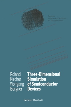 Three-Dimensional Simulation of Semiconductor Devices von Bergner,  Wolfgang, Kircher,  Roland