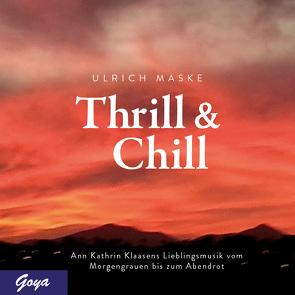 Thrill & Chill. Ann Kathrin Klaasens Lieblingsmusik vom Morgengrauen bis zum Abendrot von Maske,  Ulrich