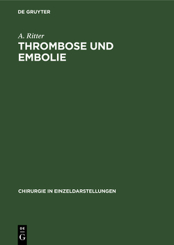 Thrombose und Embolie von Ritter,  Adolf, Zäbisch,  Karl
