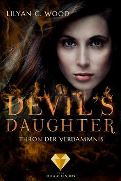 Devil's Daughter 2: Thron der Verdammnis von Wood,  Lilyan C.