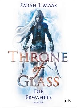 Throne of Glass 1 – Die Erwählte von Layer,  Ilse, Maas,  Sarah J.