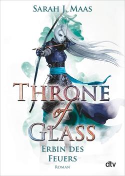 Throne of Glass 3 – Erbin des Feuers von Layer,  Ilse, Maas,  Sarah J.