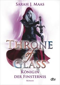Throne of Glass 4 – Königin der Finsternis von Maas,  Sarah J., Ohlsen,  Tanja