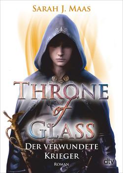 Throne of Glass 6 – Der verwundete Krieger von Link,  Michaela, Maas,  Sarah J.
