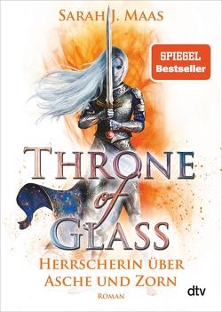 Throne of Glass 7 – Herrscherin über Asche und Zorn von Link,  Michaela, Maas,  Sarah J.