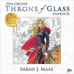 Das große Throne of Glass-Fanbuch von Layer,  Ilse, Link,  Michaela, Maas,  Sarah J., Ohlsen,  Tanja