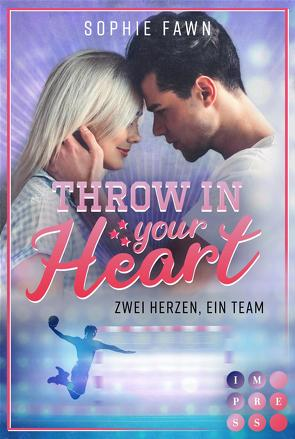 Throw in your Heart. Zwei Herzen, ein Team von Fawn,  Sophie