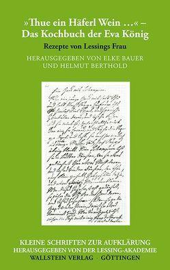 'Thue ein Häferl Wein …' – Das Kochbuch der Eva König von Bauer,  Elke, Berthold,  Helmut