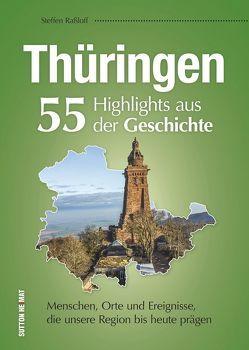 Thüringen. 55 Highlights aus der Geschichte von Raßloff,  Steffen