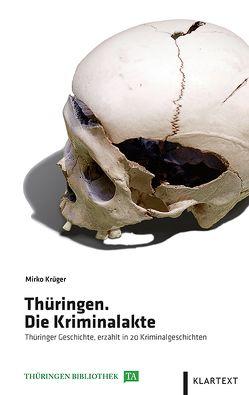 Thüringen. Die Kriminalakte von Krüger,  Mirko