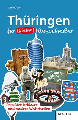 Thüringen für (kleine) Klugscheißer von Krüger,  Mirko