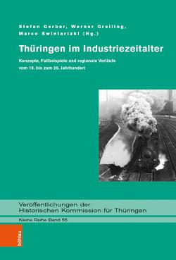 Thüringen im Industriezeitalter von Gerber,  Stefan, Greiling,  Werner, Swiniartzki,  Marco