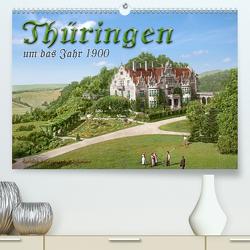 Thüringen um das Jahr 1900 – Fotos neu restauriert und detailcoloriert. (Premium, hochwertiger DIN A2 Wandkalender 2020, Kunstdruck in Hochglanz) von Tetsch,  André