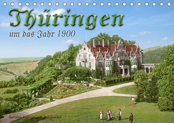 Thüringen um das Jahr 1900 – Fotos neu restauriert und detailcoloriert. (Tischkalender 2019 DIN A5 quer) von Tetsch,  André