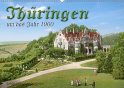 Thüringen um das Jahr 1900 – Fotos neu restauriert und detailcoloriert. (Wandkalender 2019 DIN A2 quer) von Tetsch,  André