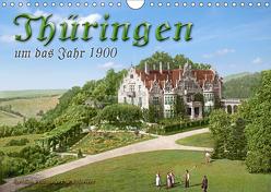 Thüringen um das Jahr 1900 – Fotos neu restauriert und detailcoloriert. (Wandkalender 2019 DIN A4 quer) von Tetsch,  André
