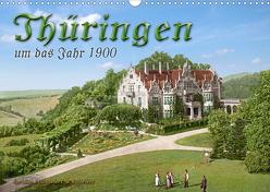 Thüringen um das Jahr 1900 – Fotos neu restauriert und detailcoloriert. (Wandkalender 2020 DIN A3 quer) von Tetsch,  André