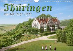 Thüringen um das Jahr 1900 – Fotos neu restauriert und detailcoloriert. (Wandkalender 2020 DIN A4 quer) von Tetsch,  André
