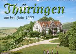 Thüringen um das Jahr 1900 – Fotos neu restauriert und detailcoloriert. (Wandkalender 2021 DIN A2 quer) von Tetsch,  André