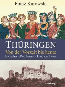 Thüringen. Von der Vorzeit bis heute von Kurowski,  Franz