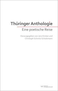 Thüringer Anthologie von Kirsten,  Jens, Schmitz-Scholemann,  Christoph