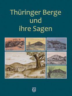Thüringer Berge und ihre Sagen von Dietel,  Kerstin, Köhler,  Johann Michael