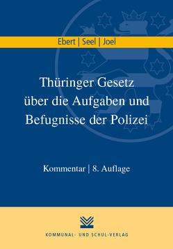 Thüringer Gesetz über die Aufgaben und Befugnisse der Polizei von Ebert,  Frank, Joel,  Heiko, Seel,  Lothar