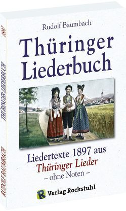 Thüringer Liederbuch 1897 (ohne Noten ! ) von Baumbach,  Rudolf