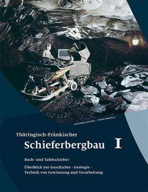 Thüringisch-Fränkischer Schieferbergbau 1 von Barteld,  Frank, Scheidig,  Siegfried