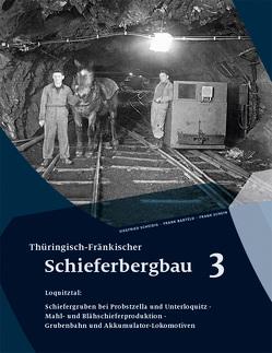 Thüringisch-Fränkischer Schieferbergbau 3 von Barteld,  Frank, Scheidig,  Siegfried, Schein,  Frank