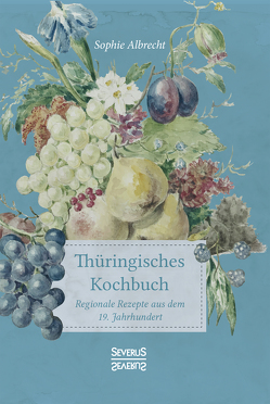 Thüringisches Kochbuch von Albrecht,  Sophie