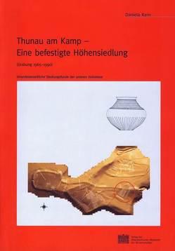 Thunau am Kamp – Eine befestigte Höhensiedlung von Friesinger,  Herwig, Kern,  Daniela